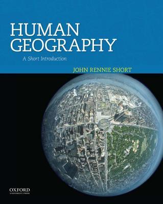 Human Geography By Short, John Rennie