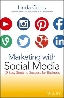 Marketing With Social Media By Coles, Linda