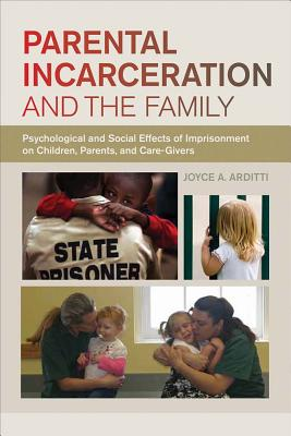 Parental Incarceration and the Family By Arditti, Joyce