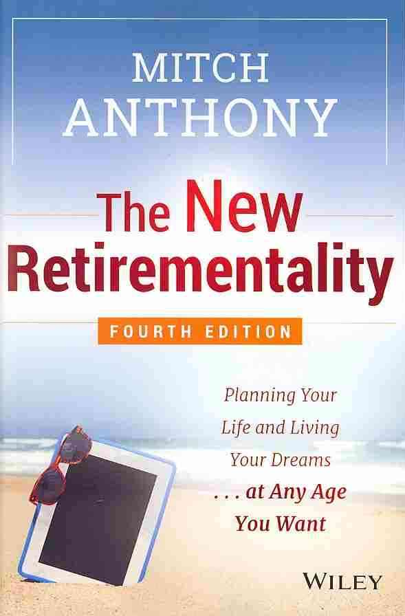 The New Retirementality By Anthony, Mitch