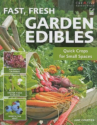 Fast Fresh Garden Edibles By Courtier, Jane